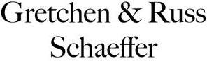 Gretchen & Russ Schaeffer